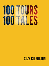 100 Tours, 100 Tales, by Suze Clemitson
