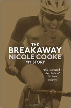 Nicole Cooke, The Breakaway - My Story