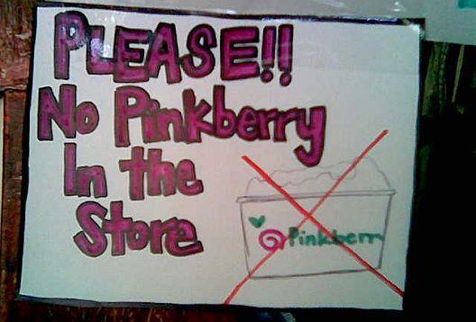 2007_07-no%20pinkberry%20sign.jpg