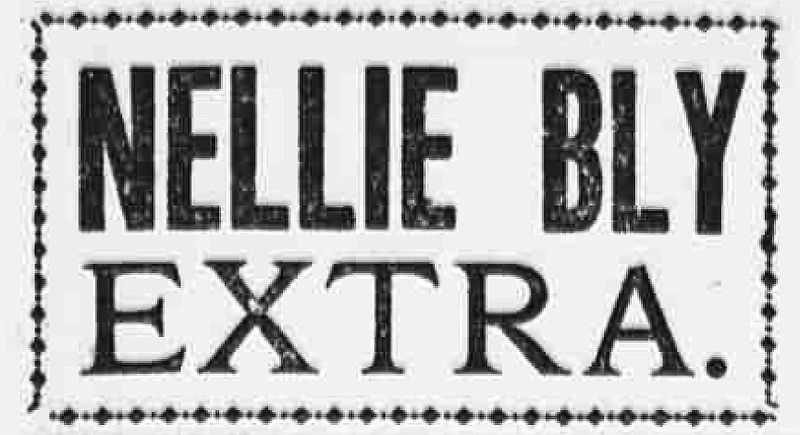 Once her career took off, Nellie Bly didn't just report the news. She was the news.