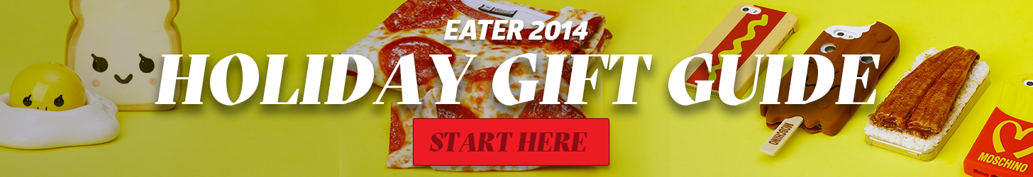 Eater's 2014 Holiday Gift Guide