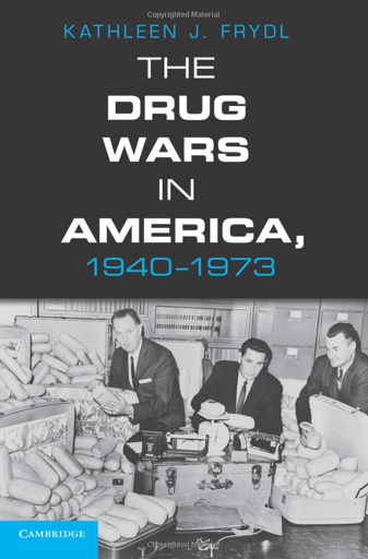 The Drug Wars in America, 1940-1973