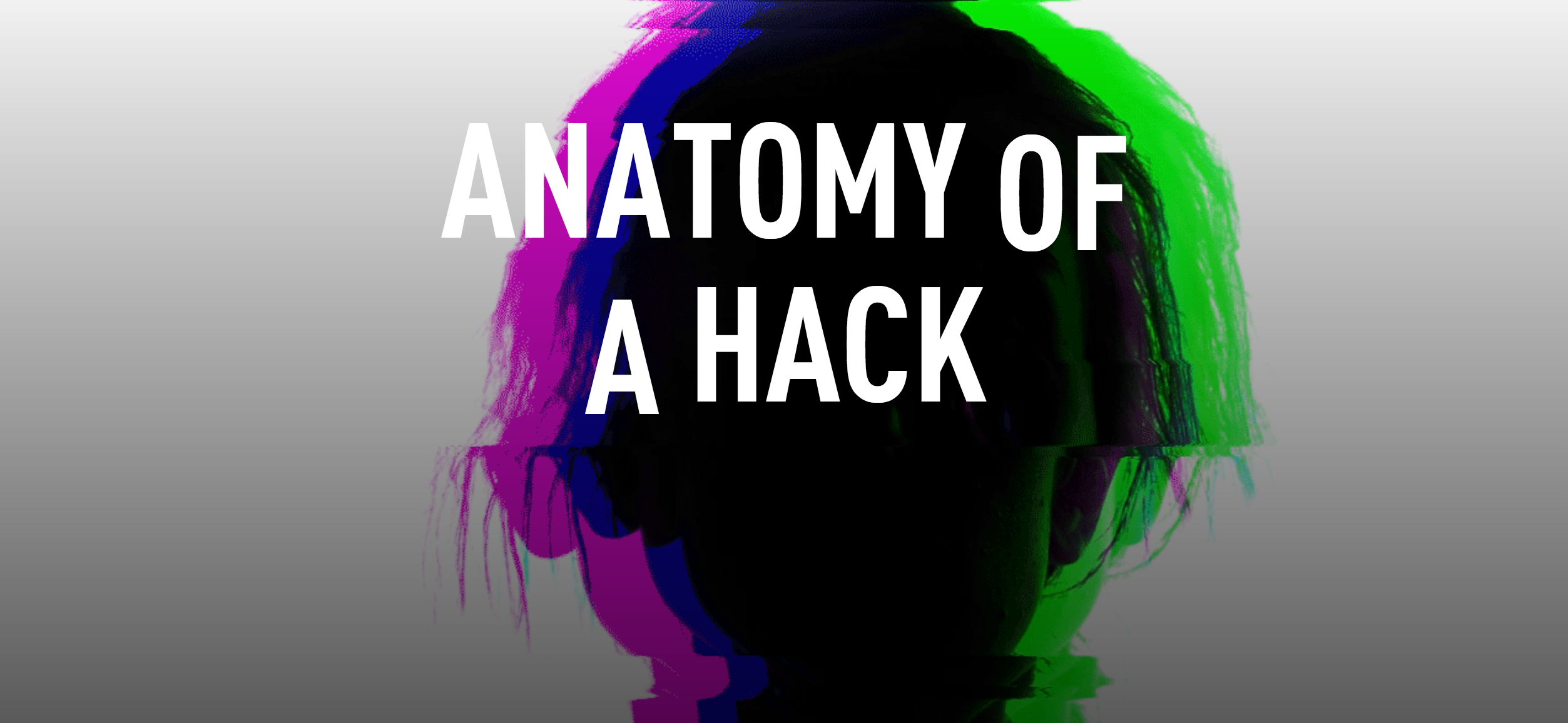 Anatomy of a Hack