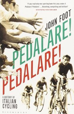Pedalare! Pedalare!, by John Foot